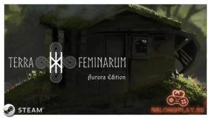 Игра Terra Feminarum (Aurora Edition) стала полностью бесплатной