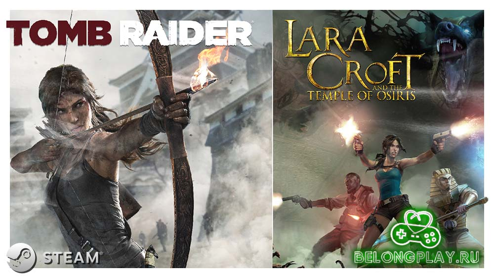Tomb Raider и Lara Croft and the Temple of Osiris