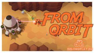 Забираем бесплатно игру From Orbit на итче