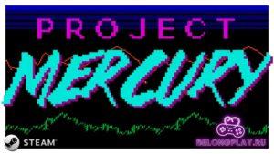 Project Mercury – забираем бесплатно игру в Steam