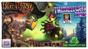 Три игры нахаляву: Ascendant, Delores: A Thimbleweed Park Mini-Adventure и War Wind в GOG