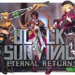 Black Survival: Eternal Return – бесплатная королевская битва с видом сверху