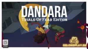 Раздача игры Dandara: Trials of Fear Edition – нарушай законы гравитации