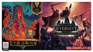 Забираем бесплатно Tyranny (Gold Edition) и Pillars of Eternity (Definitive Edition)