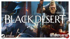 Раздача Black Desert в Steam – ролевая MMO игра