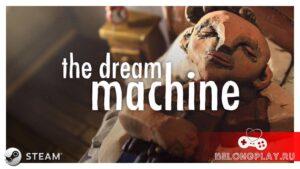 Первые две главы квеста The Dream Machine раздаются бесплатно в Steam