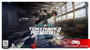 Впечатления от переиздания Tony Hawk's Pro Skater 1+2: теперь и на Switch