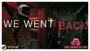 Игра We Went Back – Бесплатный хоррор в Steam