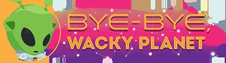 Bye-Bye, Wacky Planet Logo