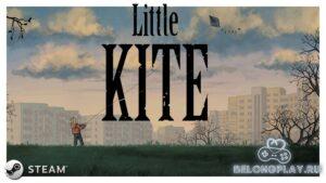 Сюжетный квест Little Kite: Драматическая история о Марии и Андрюше (Раздача и Steam-розыгрыш)