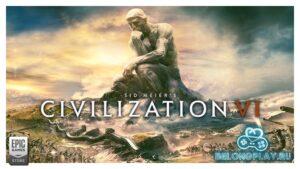 Шикарная Civilization VI: пошаговая стратегия в раздаче EGS
