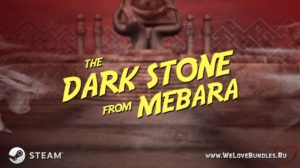 Раздача Steam-копий игры The Dark Stone from Mebara