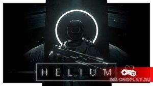 Обзор игры HELIUM – стильный и хардкорный sci-fi шутер