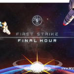 Игра First Strike: Final Hour — розыгрыш Steam ключей