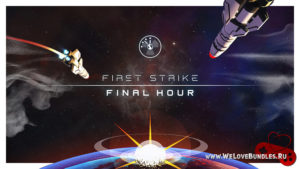 Игра First Strike: Final Hour – розыгрыш Steam ключей