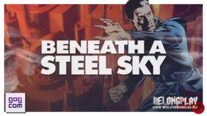 Раздача классического квеста Beneath a Steel Sky в GOG