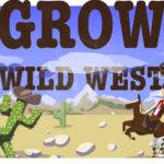 """Обзор игры GROW: Wild West – кто сказал, что """"кина не будет""""?"""