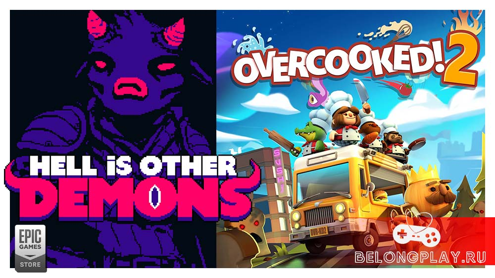 Hell is Other Demons и Overcooked! 2