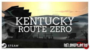 Обзор Kentucky Route Zero: езжай туда, не знаю куда