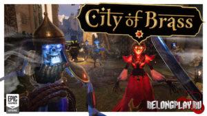 Раздача игры City of Brass: арабские ночи от первого лица