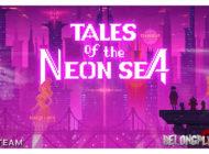 Игра Tales of the Neon Sea: неоновый киберпанк квест