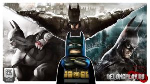 Раздача 6 игр про Бэтмена: Batman Arkham Collection и Lego Batman Trilogy в EGS