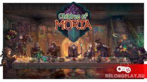 Впечатления от прохождения Children Of Morta на Nintendo Switch