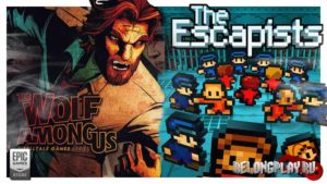 Раздача The Wolf Among Us и The Escapists в EGS