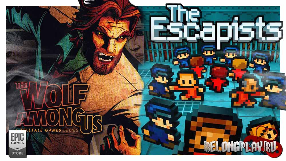 The Wolf Among Us и The Escapists