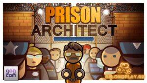Получаем бесплатно игру Prison Architect с дополнением в GOG