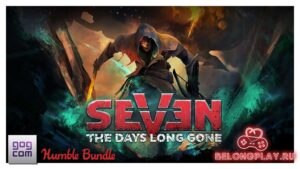 Раздача игры SEVEN: Enhanced Edition от Хамбла